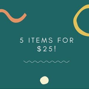 5 items for $25!